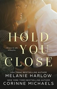 contemporary-romance-books-hold-you-close-by-melanie-harlow-and-corinne-michaels
