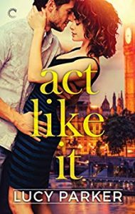 fake-boyfriend-books-act-like-it-by-lucy-parker