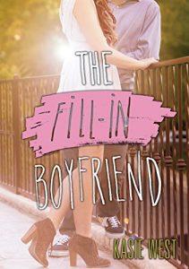 fake-boyfriend-books-the-fill-in-boyfriend-by-kasie-west