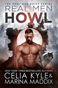 werewolf-and-shifter-romance-books-dec-2018-real-men-howl-by-celia-kyle-and-marina-maddix