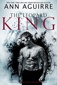werewolf-and-shifter-romance-books-dec-2018-the-leopard-king-by-ann-aguirre