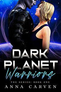 alien-romance-books-jan-2019-dark-planet-warriors-by-anna-carven