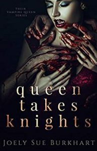 vampire-romance-books-queen-takes-knights-by-joely-sue-burkhart