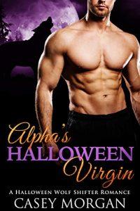 halloween-romance-books-alphas-halloween-virgin-by-casey-morgan